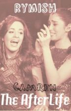 The AfterLife (Camren Fanfic) [Discontinued] by RyMish