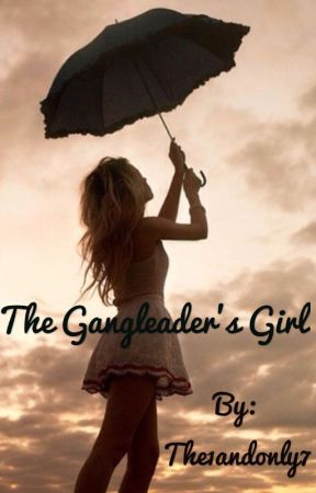 The Gangleader's Girl by The1andonly7