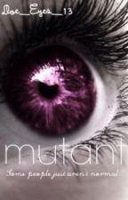 Mutant by Doe_Eyes_13