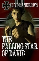 The Falling Star of David (Sequel to The Sparrows of Berlin) by ClydeAndrews6