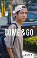 Come & Go » Kim Taehyung ; BTS ✔️ by ydh023