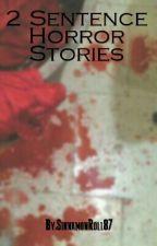 two sentence horror stories by SinnamonRoll87