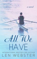 All We Have by lennwebster