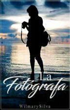 "La ""Fotógrafa"" [Corrigiendo Capítulos] by WilmarySilva"
