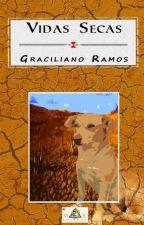 Vidas Secas - Graciliano Ramos by clary_0809