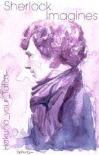 Sherlock Imagines by Hakuna_your_Tatas