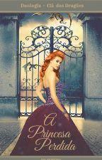 Clã Dos Dragões - A Princesa perdida (Livro 1)[EM REVISÃO] by l_wright