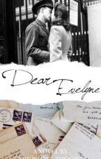 Dear Evelyne by ThePilotandTheGirl