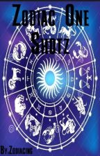Zodiac One Shotz  by Zodiacing