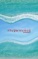 Shipwrecked by SconeSisters