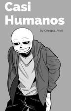 "~""Casi Humanos""~ (Sans x Reader) by One1plz"