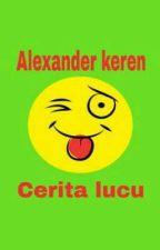 CERITA LUCU #1 by Alexanderkeren