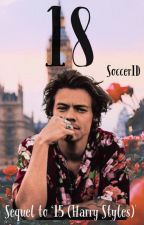 18 (Sequel to 15) Harry Styles by Soccer1D