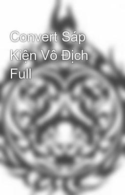 Convert Sáp Kiện Vô Địch Full