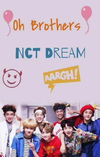Oh Brothers ( NCT Dream FF ) • ON HOLD •