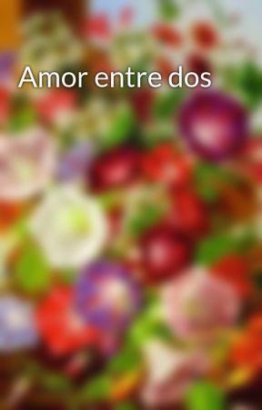 Amor entre dos by MariaPico0