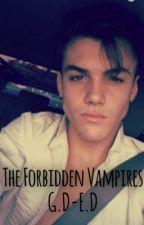 The Forbidden Vampires. by GabriellaDumoulin