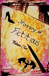 History of Fictitious: Volume Two by FictitiousScribe