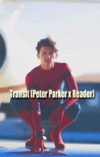 Transit (Peter Parker x Reader) by Omgnoboo