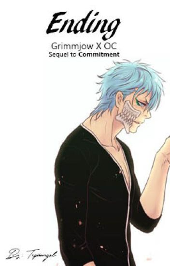 Ending [Grimmjow X OC: Sequel to Commitment]
