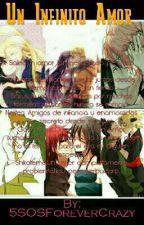 Un Infinito Amor (Naruhina,  Sasusaku ,Shikatema ,Nejiten, Saiino, Gaamatsu)  by 5SOSForeverCrazy