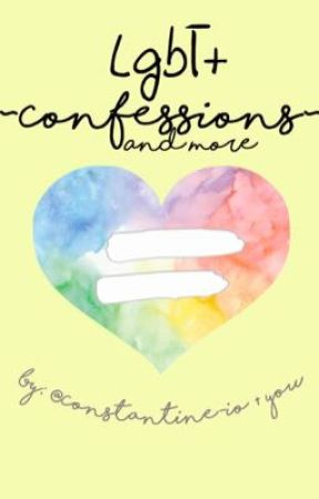 LGBT+ Confessions {and more} by Constantine-io