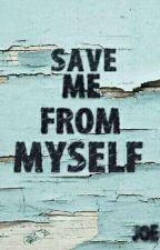 Save Me From Myself by Jules_Jojo