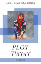 Plot Twist • Zion Kuwonu by riahxreads