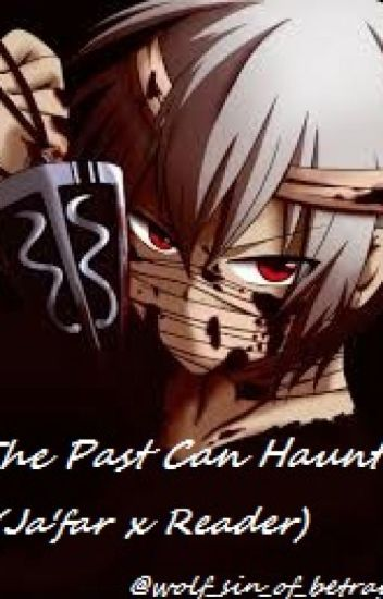 The Past Can Haunt (Jafar x Reader)