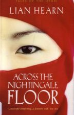 Across The Nightingale Floor by Lintang92
