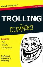 Trolling For Dummies by Awsnapp
