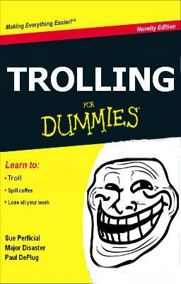 Trolling For Dummies