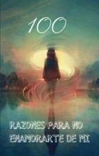 100 razones para no enamorarte de mi by Crazy_Alesa