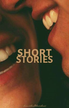 Short Stories (Joshler + More) by DunWithAllTheseHoes
