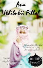 Ana Ukhibukii Fillah  by Nurbila31