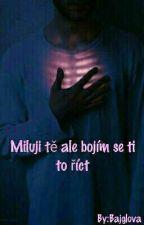 Miluji tě ale bojím se ti to říct #2  by Bajglova
