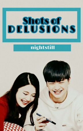 Shots Of Delusions || SUNGJOY by _sweetcheesecake