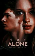 Not Alone by Writer_1A