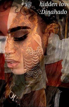 Hidden love (Dinah/you) by Dinahado