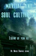 Martial And Soul Cultivation: Yun Xe by dionfhelcuyno