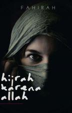 Hijrah karena Allah by ukhti_fahirah