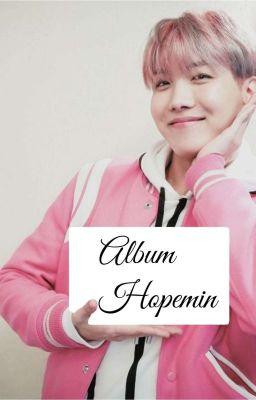 Đọc truyện Album dành cho Hopemin's shipper