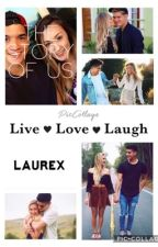 Laurex The Story Of Us❤️ by LaurexLover929
