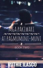 Mga Pakiwari at Pagmumuni-muni (Book Two) by wuthie16