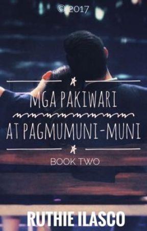 Mga Pakiwari at Pagmumuni-muni (Book Two) by wuthie16