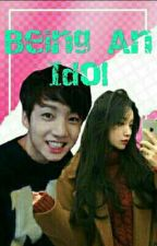 Being An Idol {Jungkook×Reader} [On-Going Fanfiction] by BTSFF70