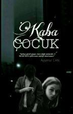 KABA ÇOCUK by aysenurcann4