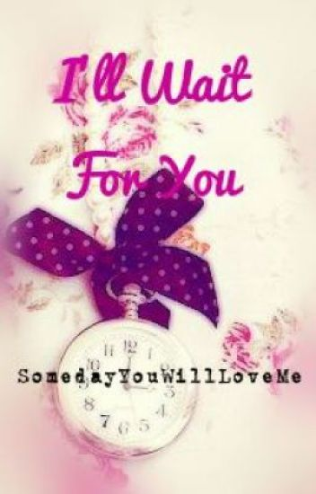 I'll Wait For You (One Shot)