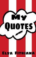 My Quotes by ElyaElya02