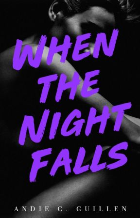 When the Night Falls (Days of Betrayal #1) by andiec_guillen